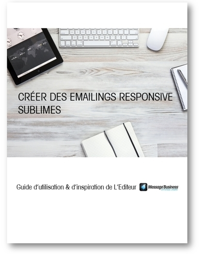 Créer des Emailings responsive sublimes : télécharger le guide - Message Business | e-commerce tips | Scoop.it