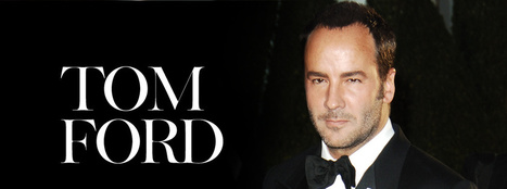 Lunettes Mode – Tom Ford, une icone de la mode | Lunettes Mode | Scoop.it