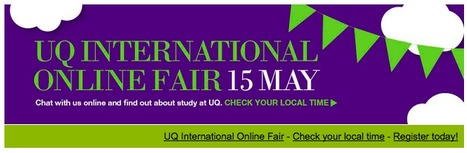 The University of Queensland Online Fair - UQ International Students - The University of Queensland, Australia | Universities and Colleges | Scoop.it