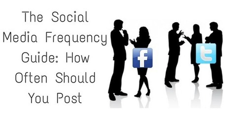The Social Media Frequency Guide: How Often Should You Post | The Social Media Frequency Guide: How Often Should You PostSocial Media Today | Digital-News on Scoop.it today | Scoop.it