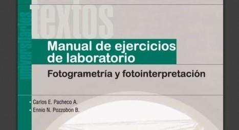 Libro gratuito: Manual de fotogrametría y fotointerpretación (ejercicios de laboratorio) | Everything is related to everything else | Scoop.it