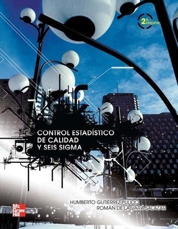 Control estadístico de calidad y seis sigma - Humberto Gutiérrez ... | Mantenimiento Productivo | Scoop.it