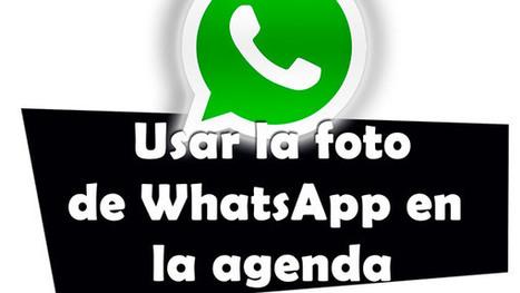 Cómo usar las fotos de WhatsApp en la agenda - tuexperto.com | Educacion, ecologia y TIC | Scoop.it
