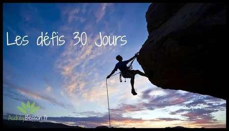 Les défis 30 Jours | Détente et bien être | Scoop.it