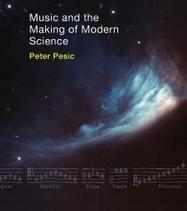 Music and the Making of Modern Science | The MIT Press | modulations | Scoop.it