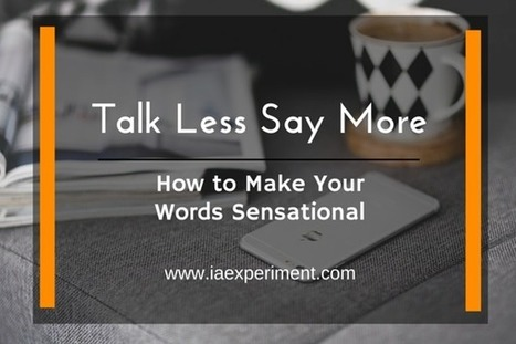 Talk Less Say More: How to Make Your Words Sensational | Listening and Speaking in Second or Foreign Language Teaching | Scoop.it