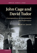 John Cage And David Tudor Correspondence Interpretation And Performance :: Twentieth-century and contemporary music :: Cambridge University Press   NuMuLu   Scoop.it