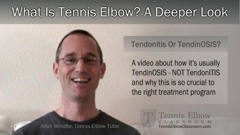 What Is Tennis Elbow? Tendonitis Or TendinOSIS? – A Deeper Look At Elbow Tendon Pain And Injury | What Is Tennis Elbow? | Scoop.it