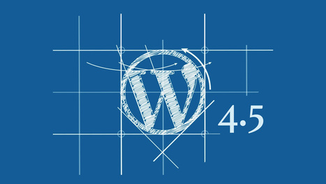 WordPress Version 4.5 Available For Download With Added Features   Web Development And Hosting   Scoop.it