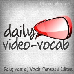 Daily Video vocabulary - Free English lessons | ESL - Vocabulary | Scoop.it