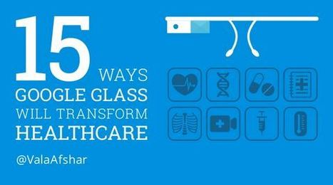 How Google Glass Will Transform Healthcare [Slideshare] | eSalud Social Media | Scoop.it