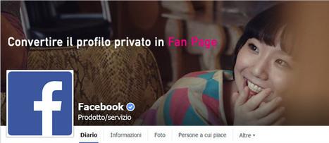 Trasforma il tuo profilo privato in pagina Facebook | Facebook Daily | Scoop.it