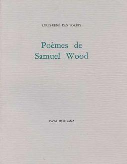 [nouvelle parution]  Louis-René Des Forêts, Poèmes de Samuel Wood | Poetry | Scoop.it