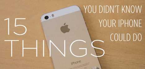 15 Things You Didn't Know Your iPhone Could Do | Technology and Gadgets | Scoop.it