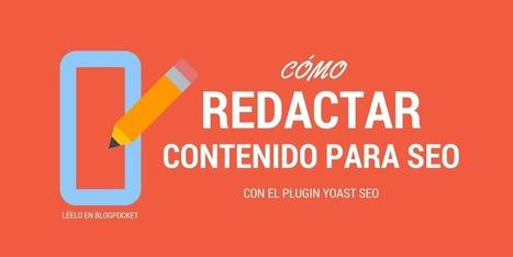 Cómo redactar contenido para SEO con el plugin de Yoast | Xianina Social Media | Scoop.it