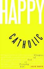 Happy Catholic: I love this Catholic theology tip | The Amused Catholic: an Ezine | Scoop.it