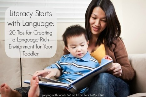 Literacy Starts With Language: 20 Tips for Creating a Language Rich Environment for Your Toddler {I Can Teach My Child} | Speech Language Pathology | Scoop.it