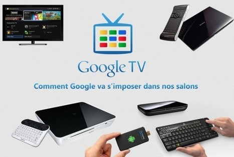 Comment Google TV va s'imposer dans nos salons - FrAndroid | Inside Google | Scoop.it
