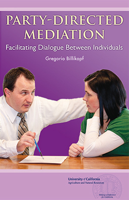Party-Directed Mediation: Facilitating Dialogue Between Individuals (3rd Edition, 2014) by Gregorio Billikopf | Empathy and Compassion | Scoop.it
