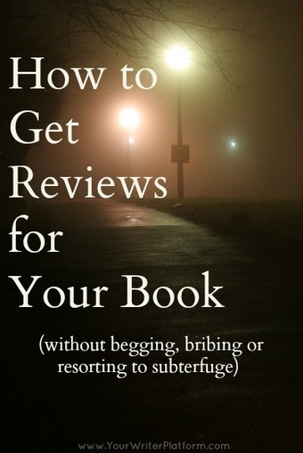 How to Get Reviews For Your Book (Without Begging, Bribing or Resorting to Subterfuge) | Your Writer Platform | Litteris | Scoop.it
