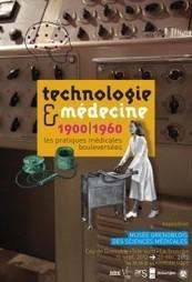 Exposition Technologie et médecine, 1900-1960, les pratiques médicales bouleversées | Actualité Culturelle | Scoop.it