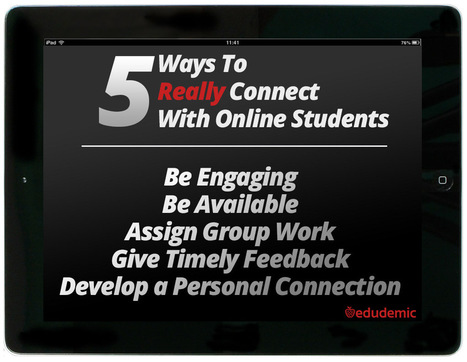 5 Ways To Really Connect With Online Students - Edudemic | E-Learning and Online Teaching | Scoop.it