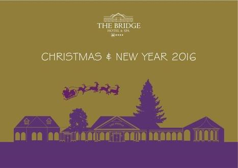 2016 Christmas & New Year Brochure | The Bridge Hotel and Spa | Scoop.it