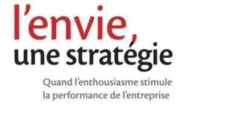 Management: « Rien ne se construit sans envie » - Le Monde | Marketing et management | Scoop.it