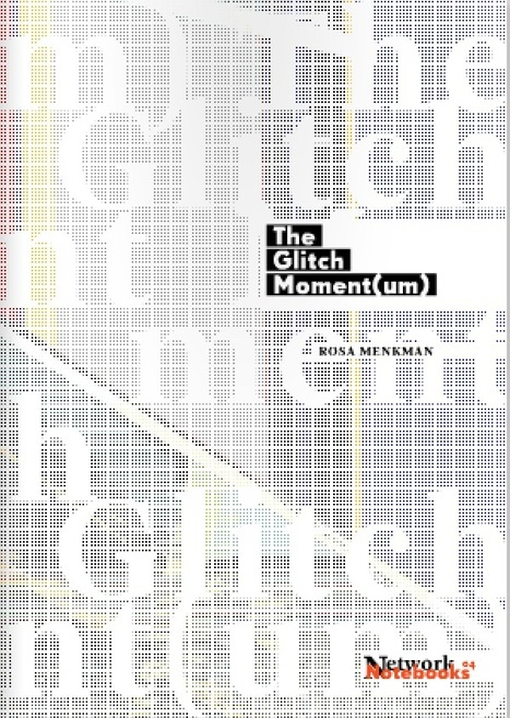 Institute of Network Cultures   The Glitch Moment(um) by Rosa Menkman   Digital #MediaArt(s) Numérique(s)   Scoop.it