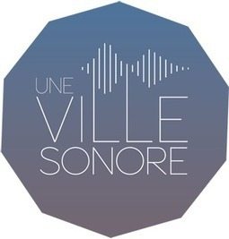 Une Ville Sonore | Clic France | Scoop.it