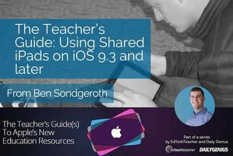 The Teacher's Guide: Using Shared iPads on iOS 9.3 and later – from Ben Sondgeroth | iPads, MakerEd and More  in Education | Scoop.it