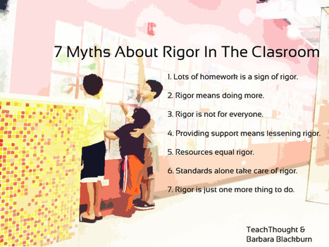 7 Myths About Rigor In The Classroom | Numeracy4All | Scoop.it
