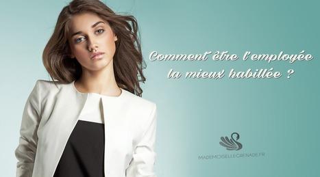 Comment être l'employée la mieux habillée ? | La mode, la mode, la mode ! | Scoop.it