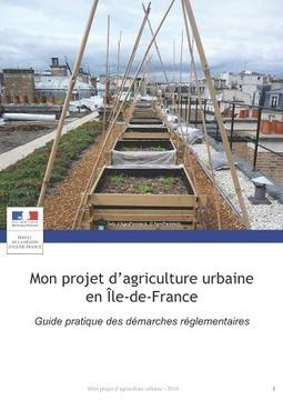 Parution du guide des démarches réglementaires en agriculture urbaine - DRIAAF, site officiel du ministère de l'agriculture en Île-de-France | Damien CADOUX | Scoop.it