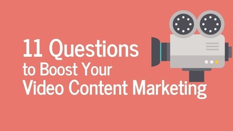 11 Questions to Boost Your Video Content Marketing | Health & Life Extension | Scoop.it