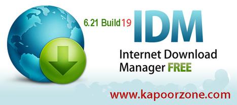 Internet Download Manager (IDM) 6.21 build 19 Crack With Full Version Download - Kapoor Zone | Kapoor Zone | Scoop.it