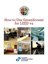 How to Use GreenScreen® for LEED v4 | GreenScreen In Practice | GreenScreen® For Safer Chemicals | Sustainability resources for smart business | Scoop.it