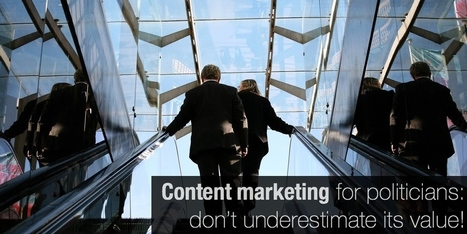 Content marketing for politicians: don't underestimate its value! | MarketingHits | Scoop.it