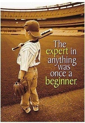 The expert in anything was once a beginner.. | Quotes | Tech_Era | Scoop.it