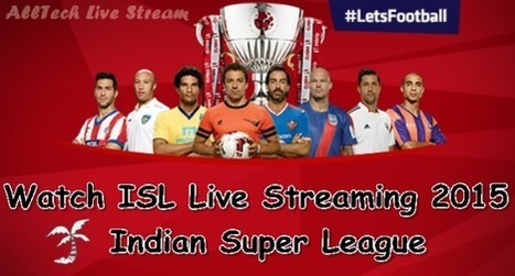ISL Live Streaming 2015 Indian Super League Live Free TV | Live Sports Streaming | Scoop.it
