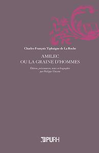 Amilec ou La Graine d'hommes, Presses universitaires de Rouen et du Havre, par Philippe Vincent   Charles Tiphaigne   Scoop.it