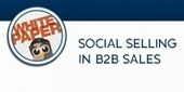 Social Selling in B2B Sales ~ White Paper | Social Selling | Scoop.it