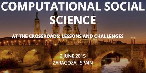 Computational Social Science - 2 June 2015, Zaragoza | Étoile Platform | Scoop.it