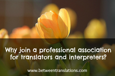 Why join a professional association for translators and interpreters? | On Translation | Scoop.it