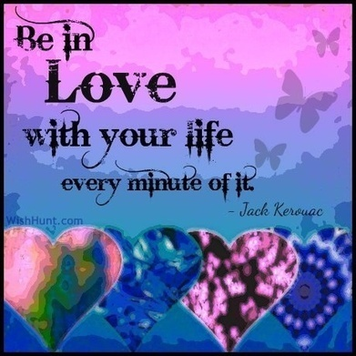 Be in Love with you Life every minute of it. Jack Kerouac | Love Life Live Life | Scoop.it