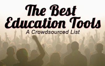 The Best Education Tools: A Crowdsourced Guide - Edudemic | Student Technology Services | Scoop.it