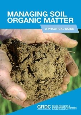 Gérer la Matière Organique du sol : un guide pratique en Australie | MOF Matière Organique Fugace réactive du sol | Scoop.it