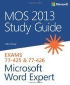 MOS 2013 Study Guide for Microsoft Word Expert - Free eBook Share | Test | Scoop.it
