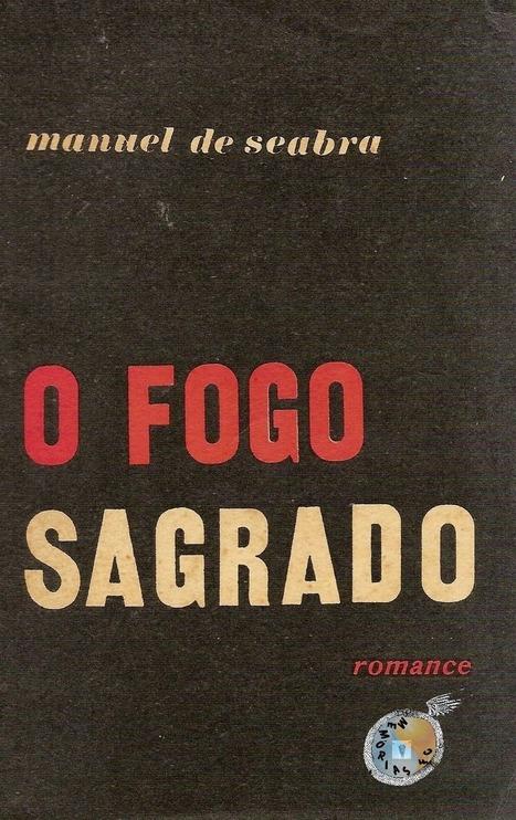 Memórias da Ficção Científica: O Fogo Sagrado - Manuel de Seabra (Dédalo, em 1961) | Paraliteraturas + Pessoa, Borges e Lovecraft | Scoop.it