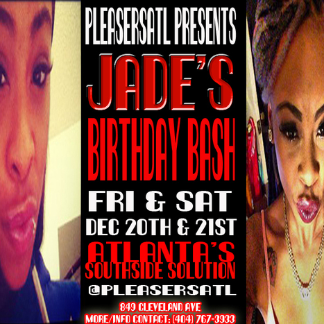 Tonight @PleasersAtl its round 2 for Jade's BirthdayBash (lastNight was that Thing) LetsGo for Round 2... | GetAtMe | Scoop.it